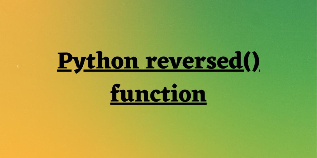 Python Reversed() Function