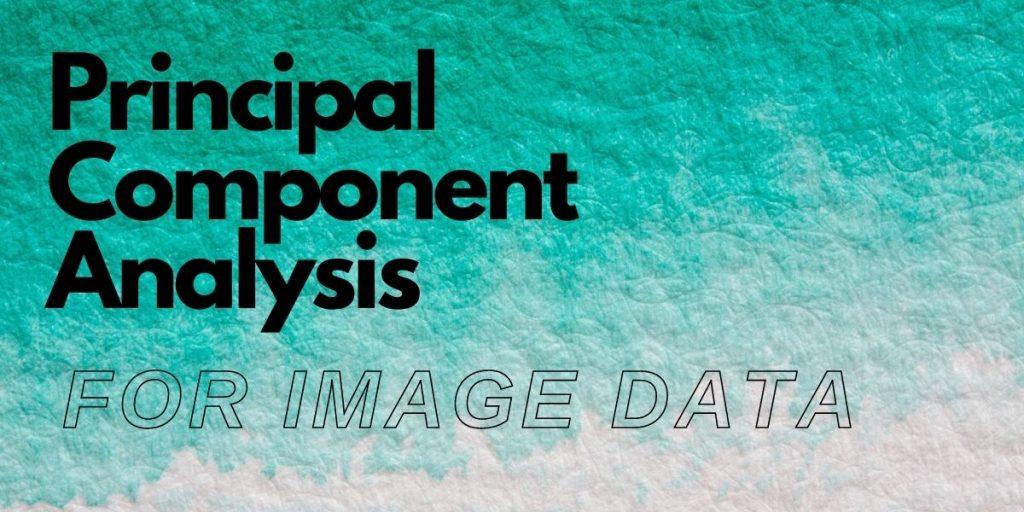 Principal Component Analysis For Image Data