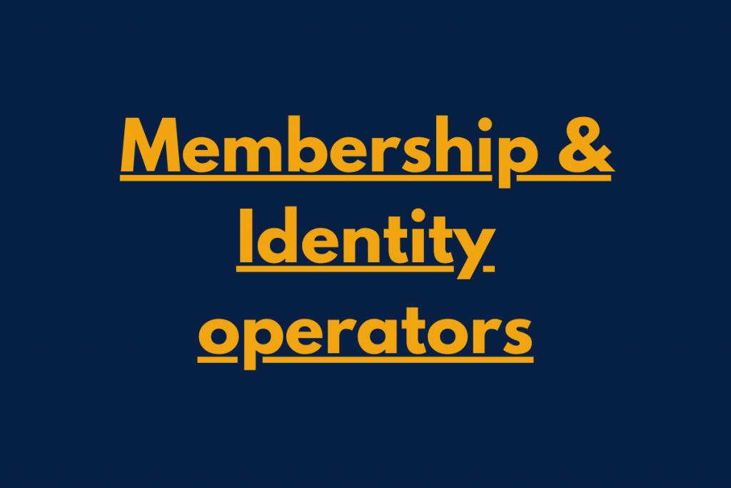 Membership and Identity Operators