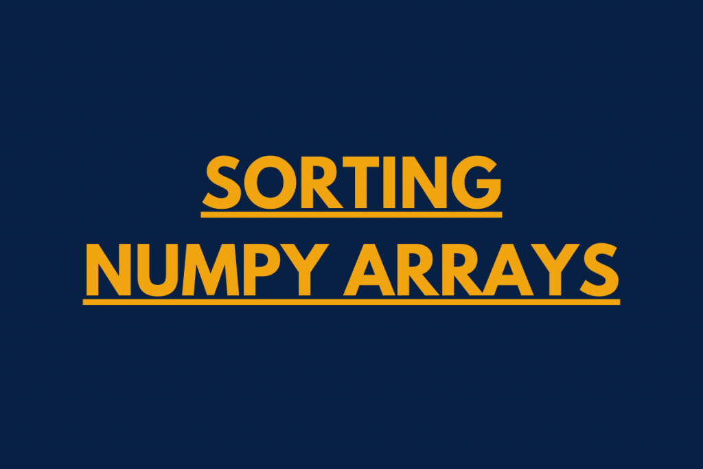 sorting techniques in NumPy