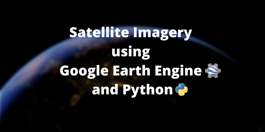 Satellite Imagert Using Google Earth And Python