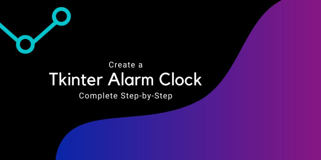 Tkinter Alarm Clock