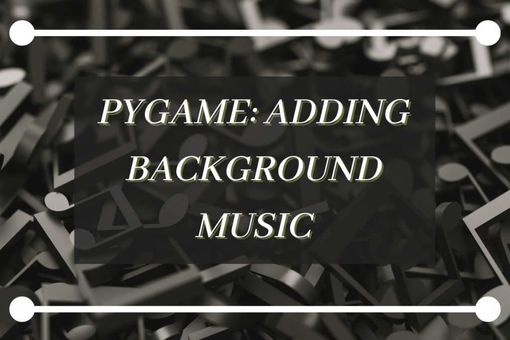 Featured Img Background Music Pygame