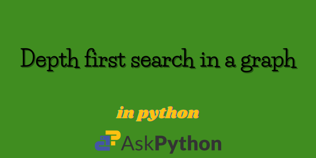 Depth First Search In A Graph