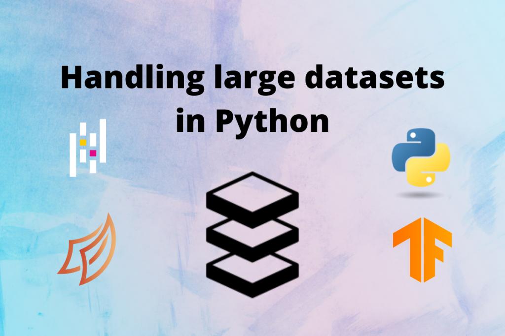 Handling Large Datasets