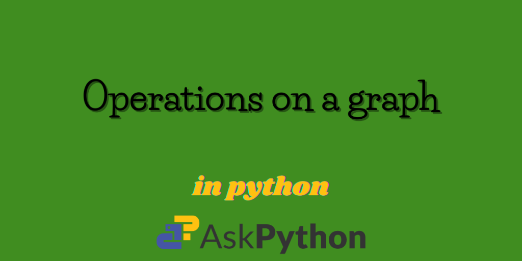 Operations On A Graph